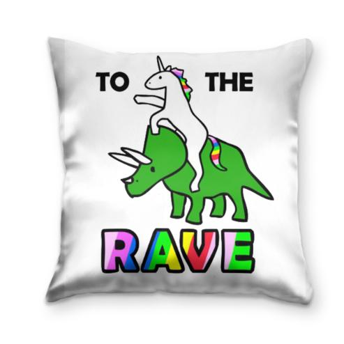 Подушка To the rave!